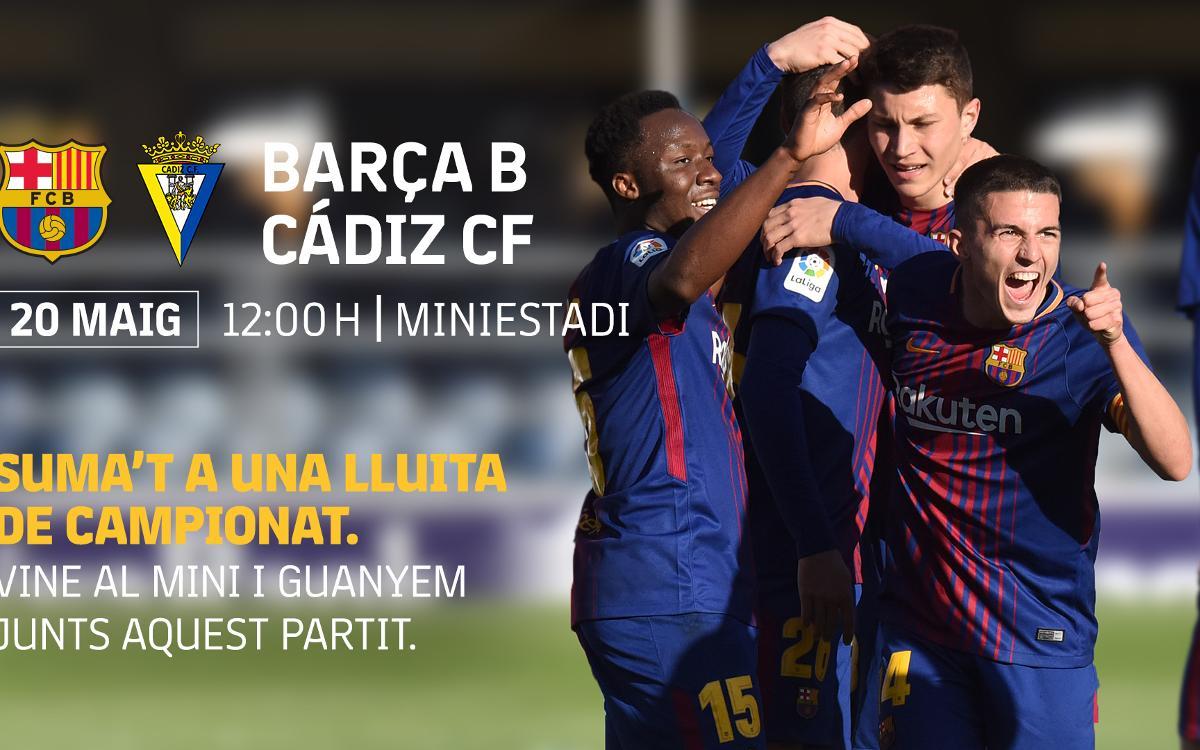 Barça B - Cádiz CF: Día para creer en este equipo