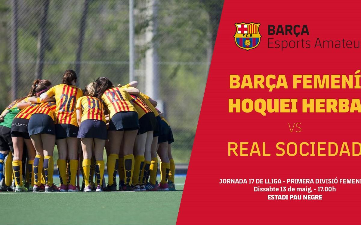 El Barça rep la Reial Societat amb la permenència en joc, abans de tancar la temporada davant les líders