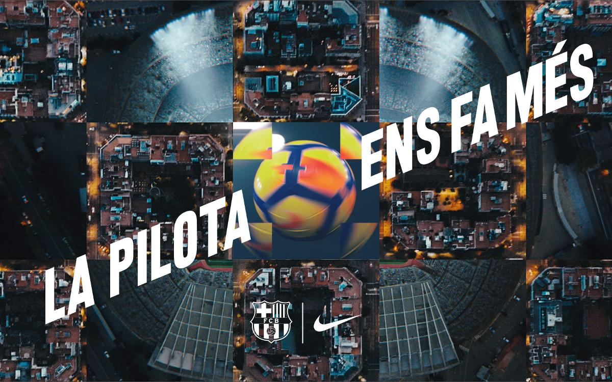 FC Barcelona and Nike launch 'The ball makes us more' campaign