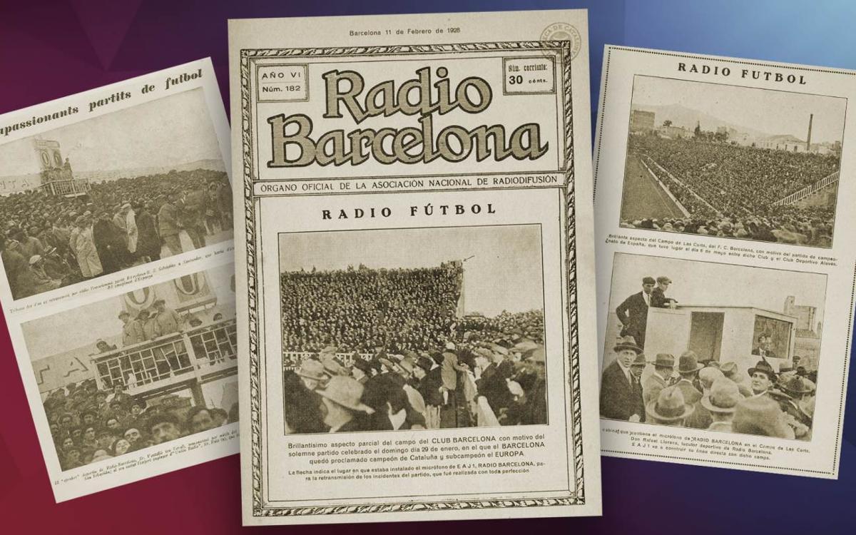 90 años del primer partido radiado del FC Barcelona