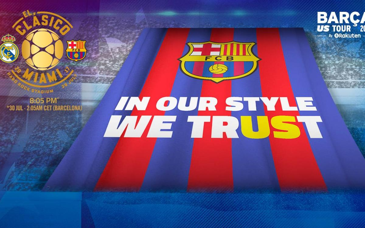 'In our style we trUSt' banner prepared for preseason Clásico against Real Madrid