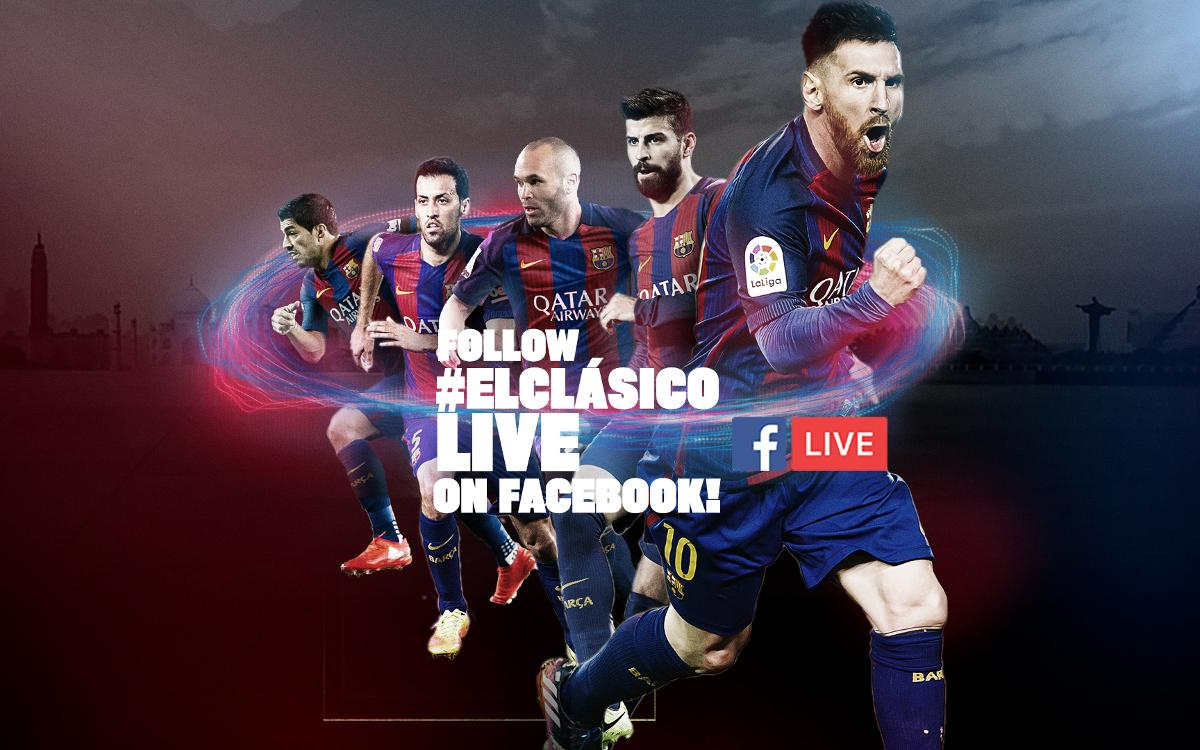 Facebook is the place for the Clásico at FC Barcelona