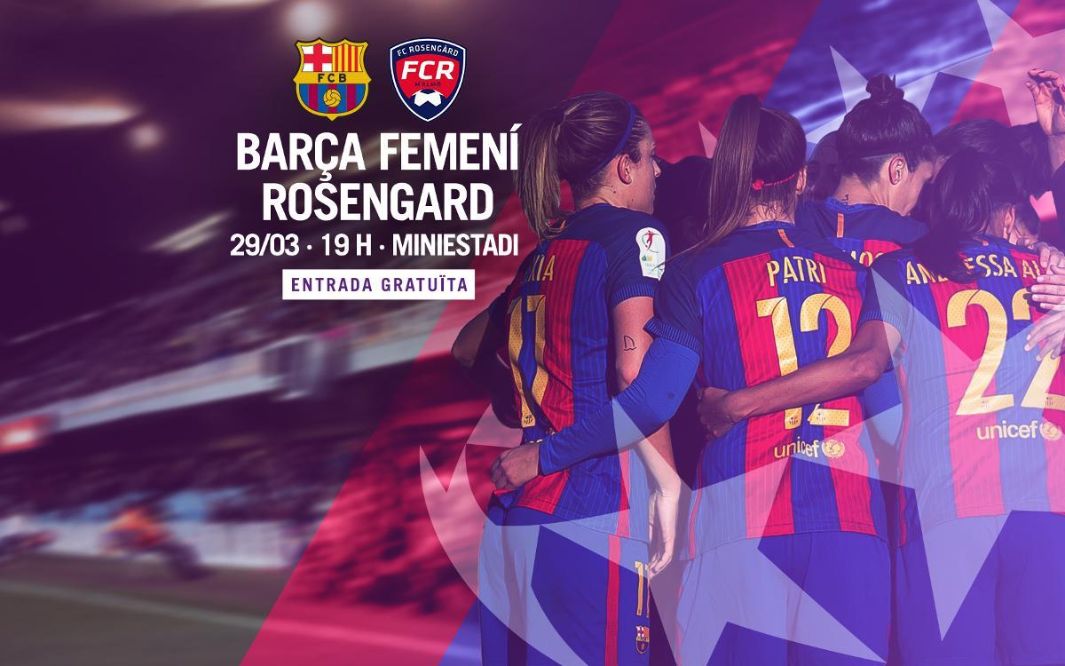 FC Barcelona Femenino - FC Rosengärd (previa): La historia os espera