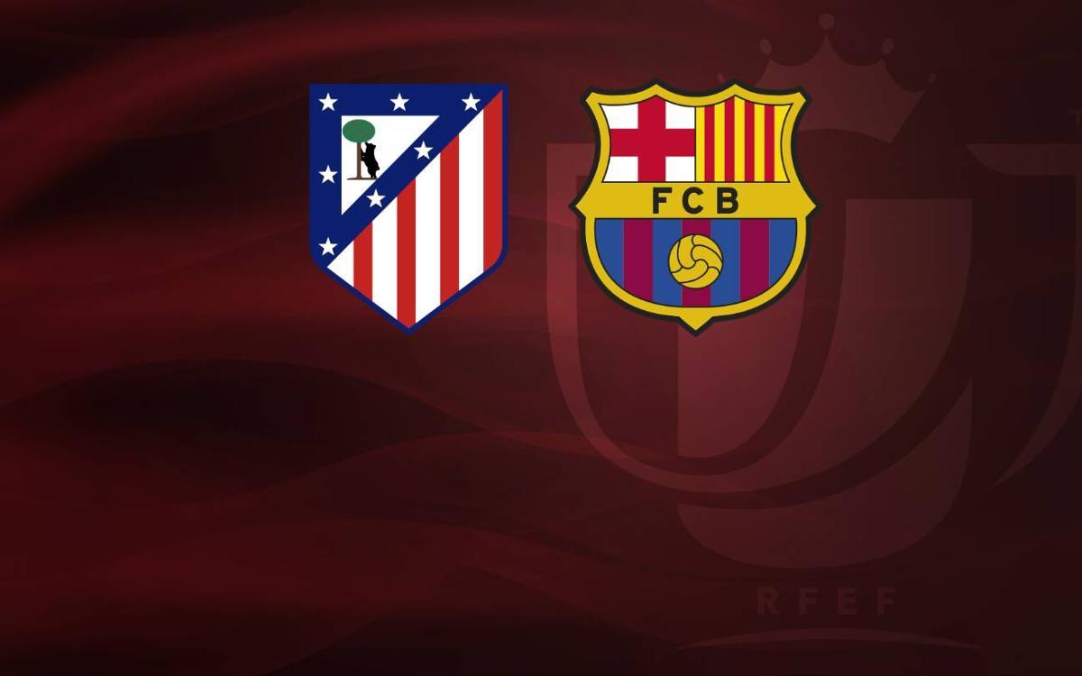 Atlético Madrid for FC Barcelona in the Copa del Rey semi-finals
