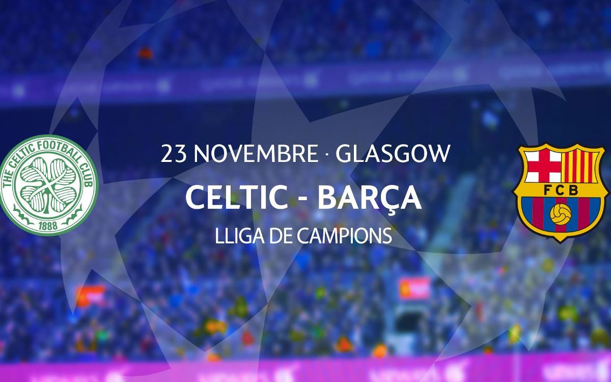 Entrades Celtic FC - Barça de Lliga de Campions