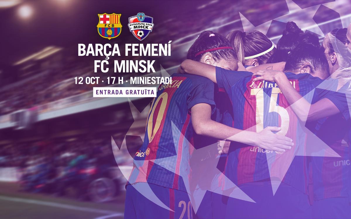 Barça Femení – FC Minsk: Dimecres 'Fem gran el futbol' al Mini