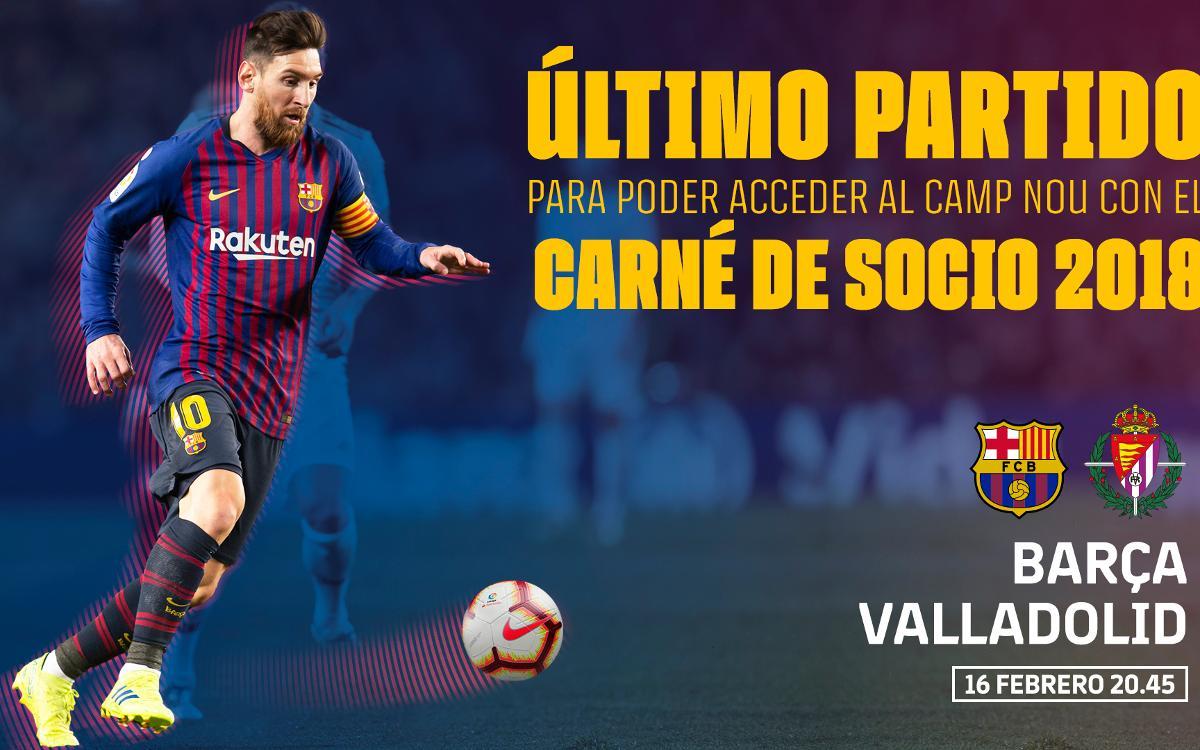 El Barça–Valladolid, último partido con el carné del 2018