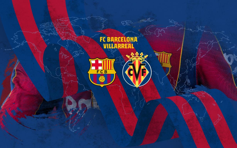 How to watch Barça v Villarreal