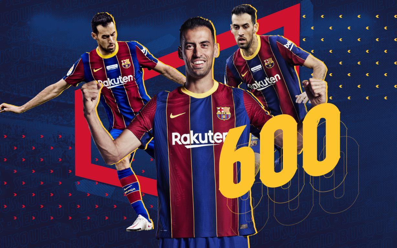 Trận đấu thứ 600 của Sergio Busquets