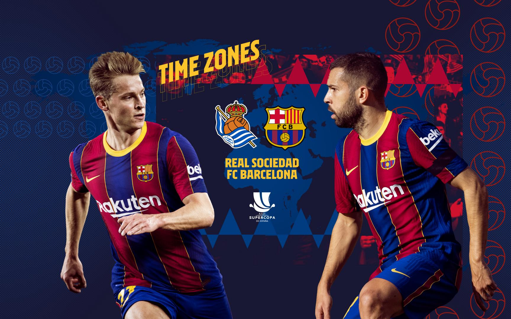 When to watch Real Sociedad v FC Barcelona