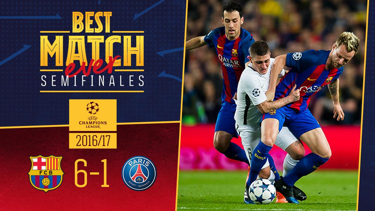 Best Match Ever: Barça - París Saint-Germain (6-1) 2016/2017