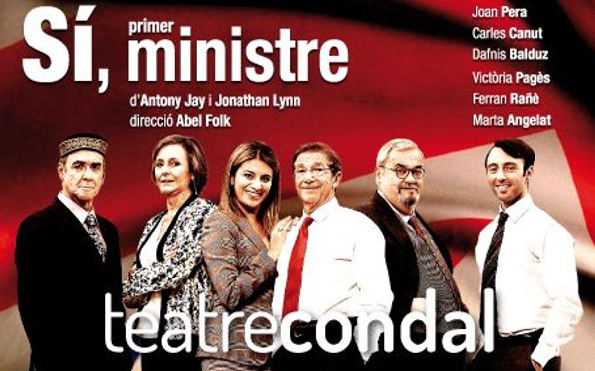 'Sí, primer ministre' al Teatre Condal