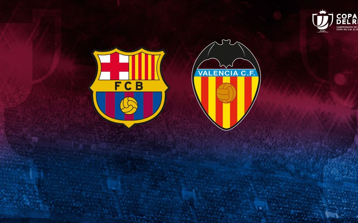 FC Barcelona to face Valencia in Copa del Rey semi-finals