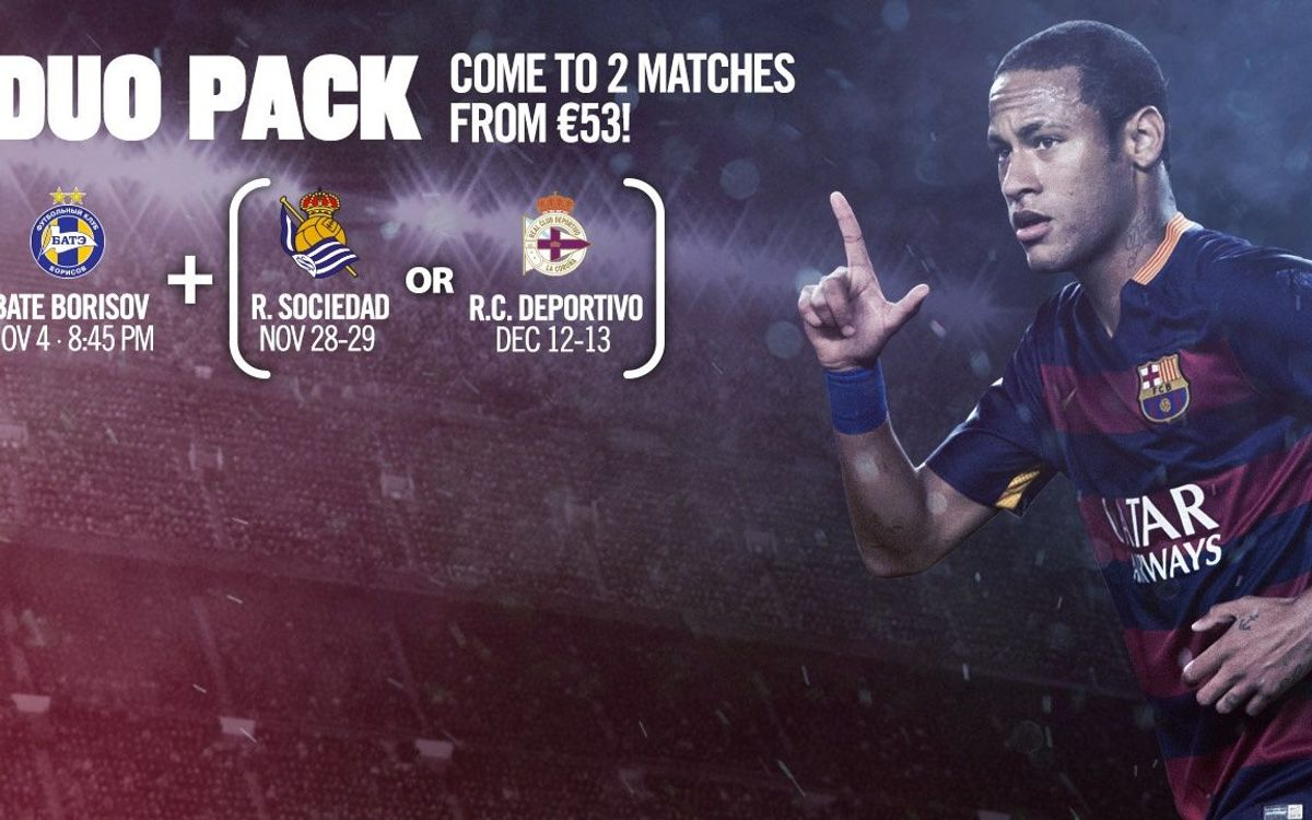 Get the Duo Pack and enjoy two matches for just 53 euros