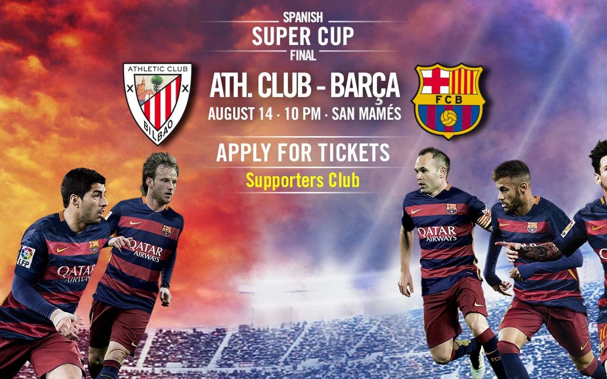 Athletic Club v FC Barcelona Spanish Super Cup first leg ticket applications from 3 August