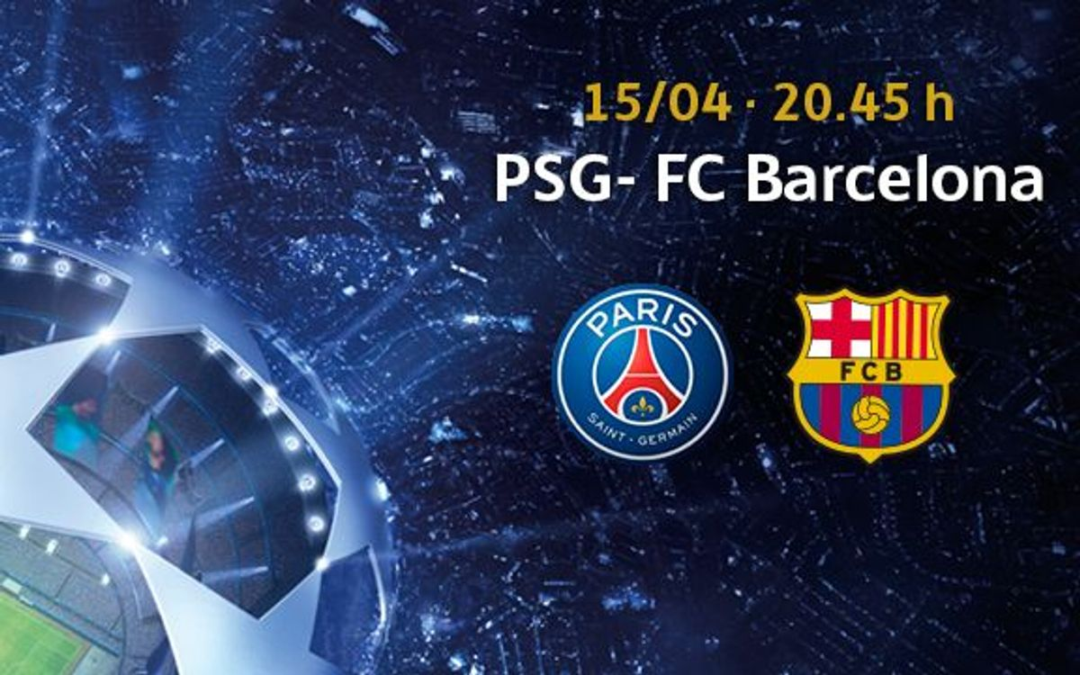 Ticket applications for Paris Saint-Germain - FC Barcelona from Friday 27 March
