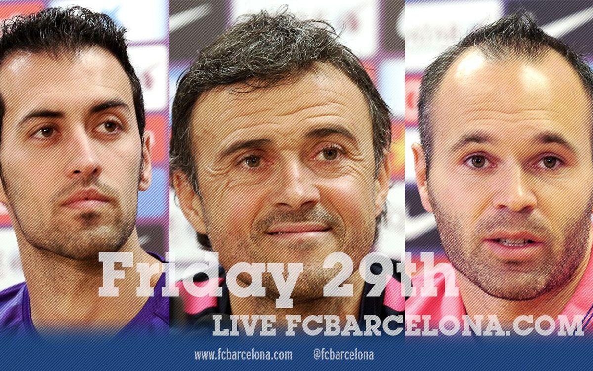 LIVE - Sergio Busquets, Iniesta and Luis Enrique press conference