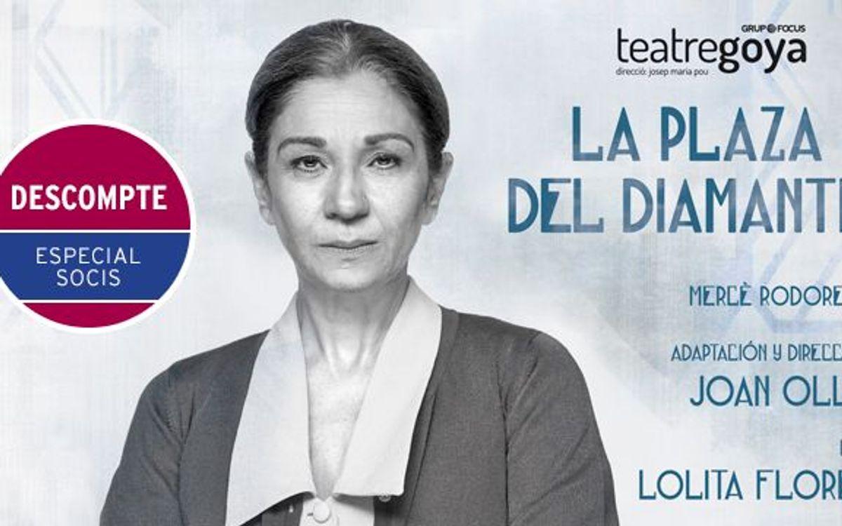 'La plaza del Diamante' al Goya amb Lolita Flores. Descompte especial per a socis del FC Barcelona