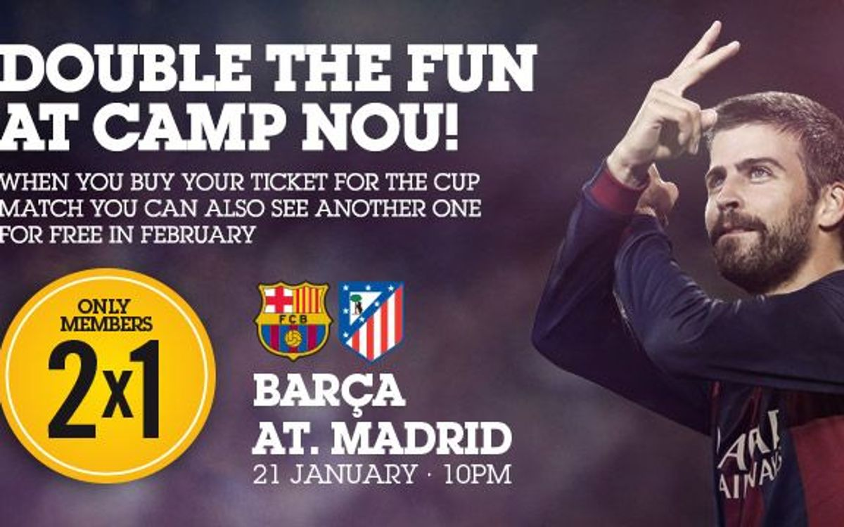 Buy one ticket to FC Barcelona v Atlético de Madrid and get one free for a match in February