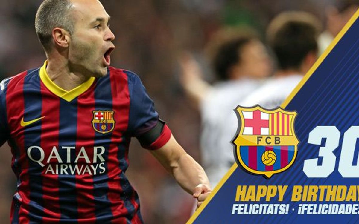 Happy 30th birthday, Andrés Iniesta!