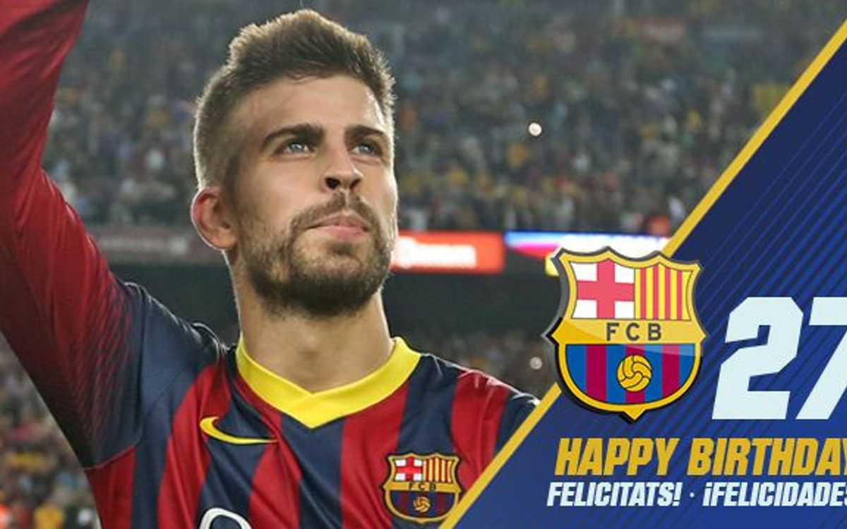 Happy 27th birthday, Piqué!