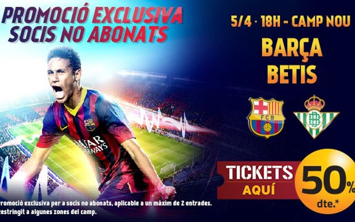 Barça-Betis tickets at 50% off