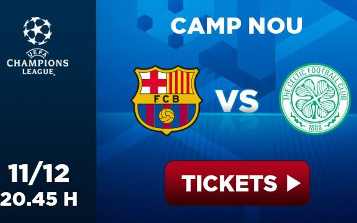 Barça v Celtic: Experience the magic of the Champions League in the Camp Nou!