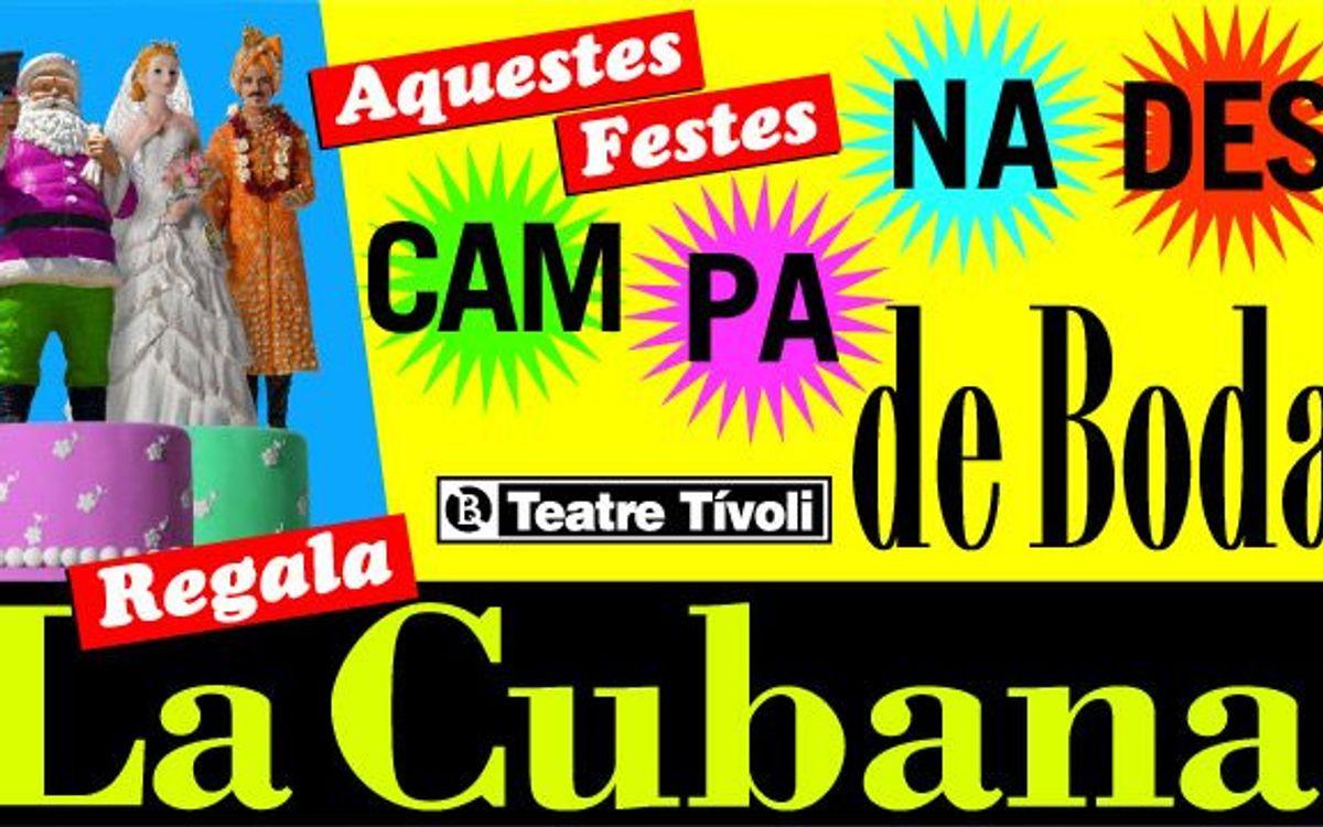 La Cubana presenta 'Campanades de Boda' al Teatre Tívoli