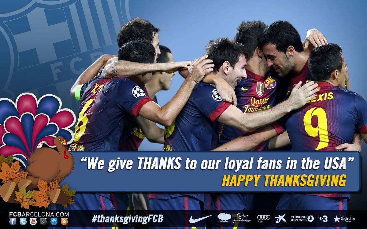 From FC Barcelona to you, Happy Thanksgiving!