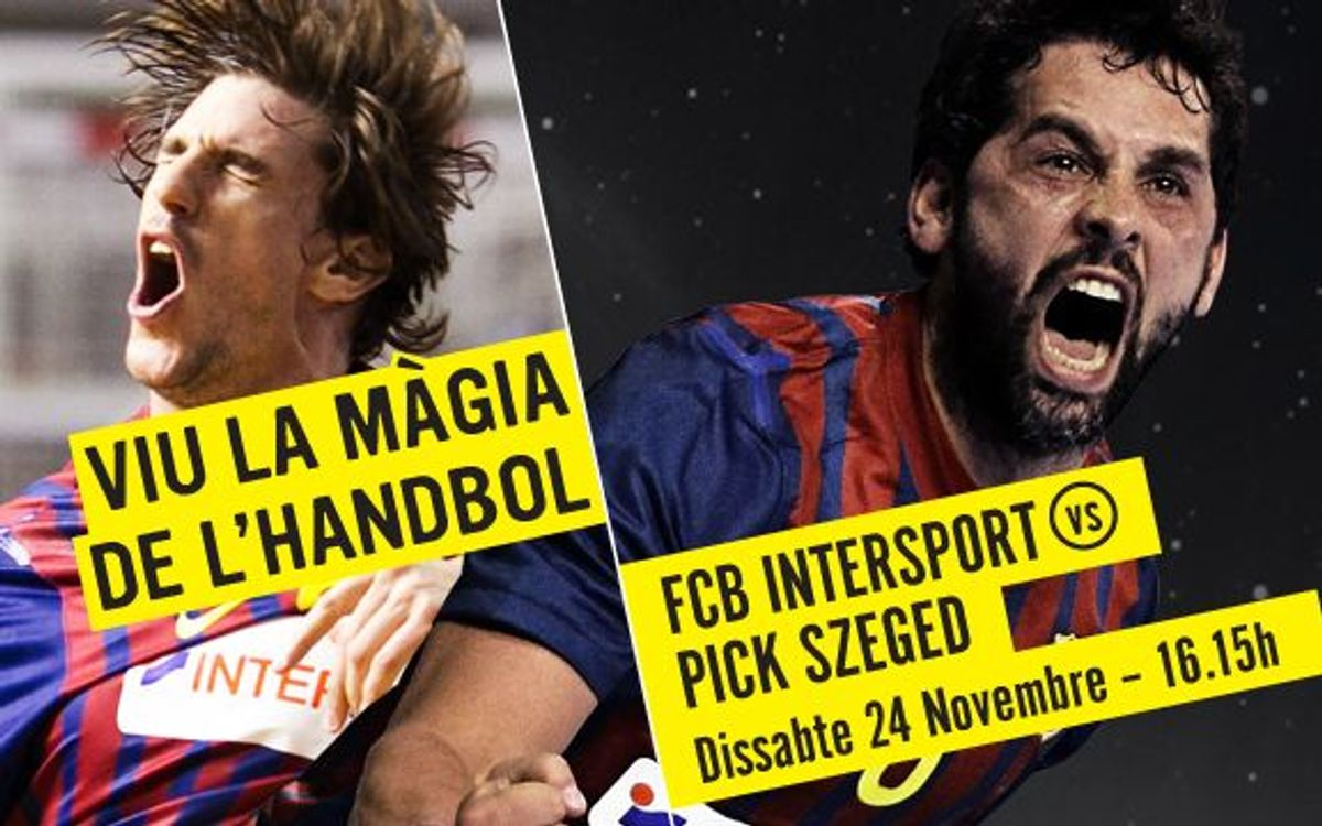 FC Barcelona Intersport – Pick Szeged, no s'ha de repetir la història