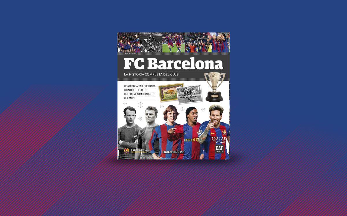 FC BARCELONA. La història completa del club