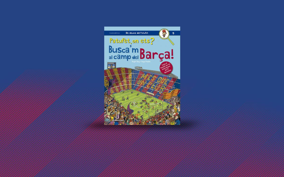 Patufet, on ets? Busca'm al camp del Barça!