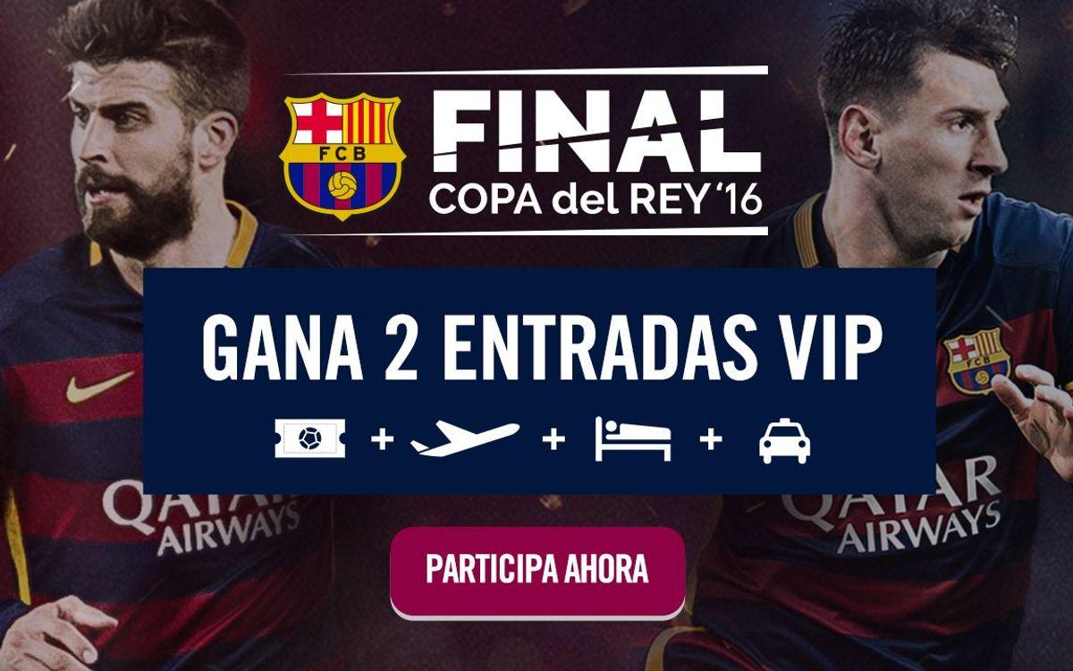 Gana dos entradas y el viaje para asistir a la final de la Copa del Rey