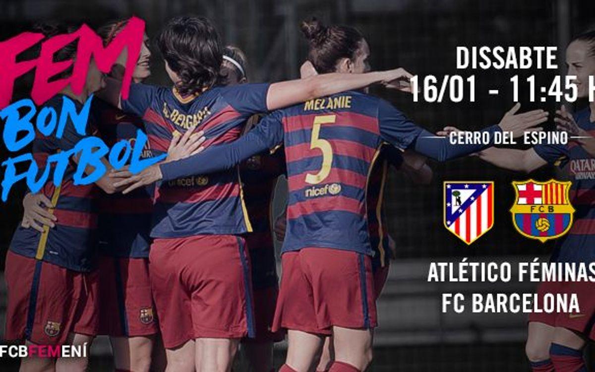 Atlético Féminas – FC Barcelona Femení: Partit gran a la vista