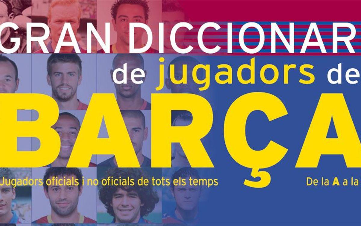 El Gran Diccionari de Jugadors del Barça es presentarà el 16 d'abril