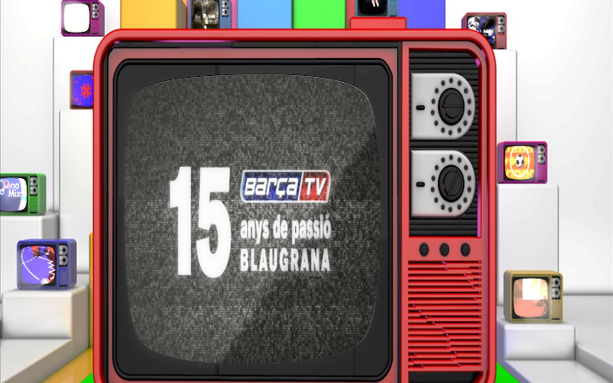 Barça TV celebra els seus 15 anys de vida