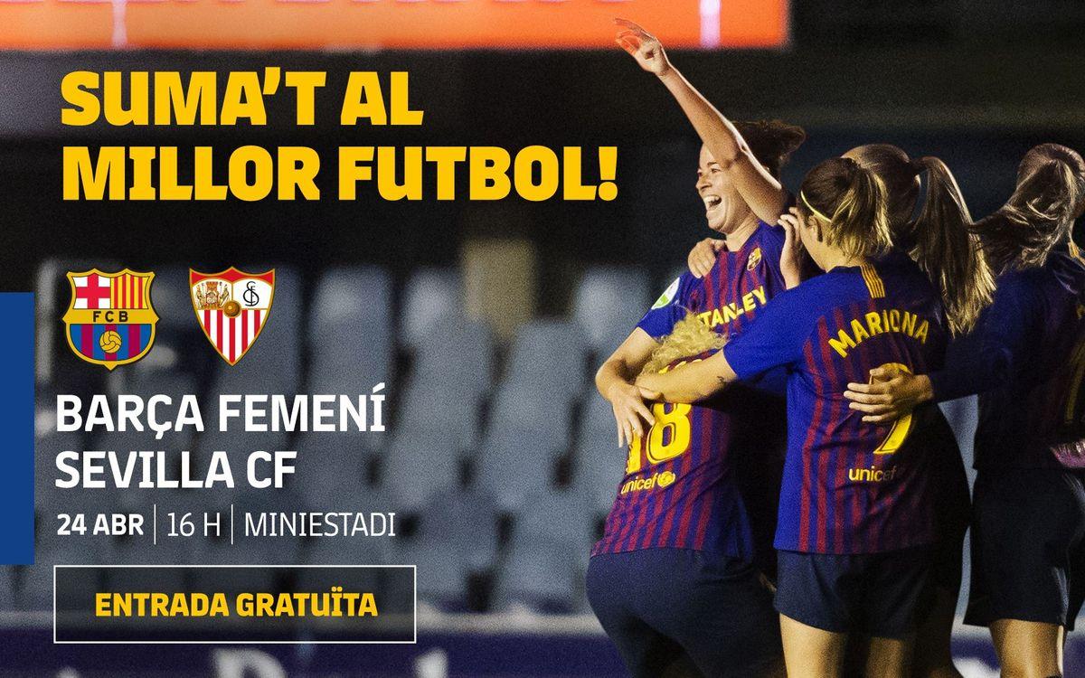 Barça Femenino - Sevilla FC (previa): Toca Liga en el Mini