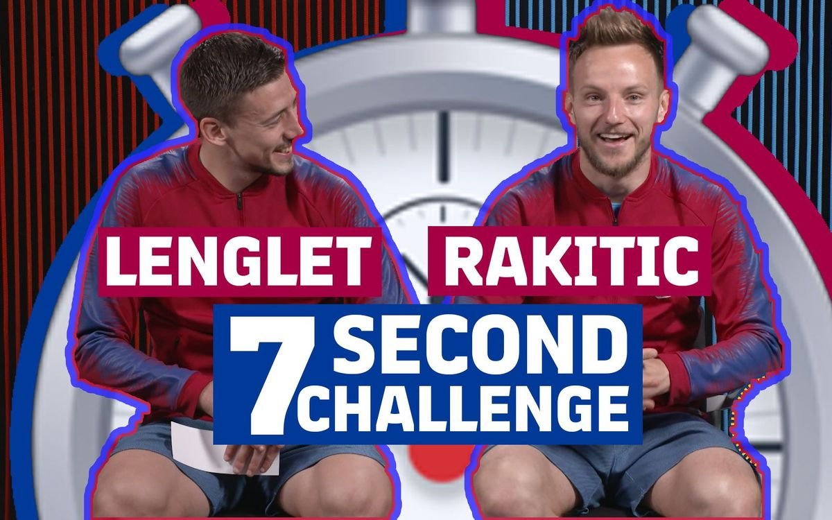 7 Seconds Challenge: Ivan Rakitic y Clément Lenglet