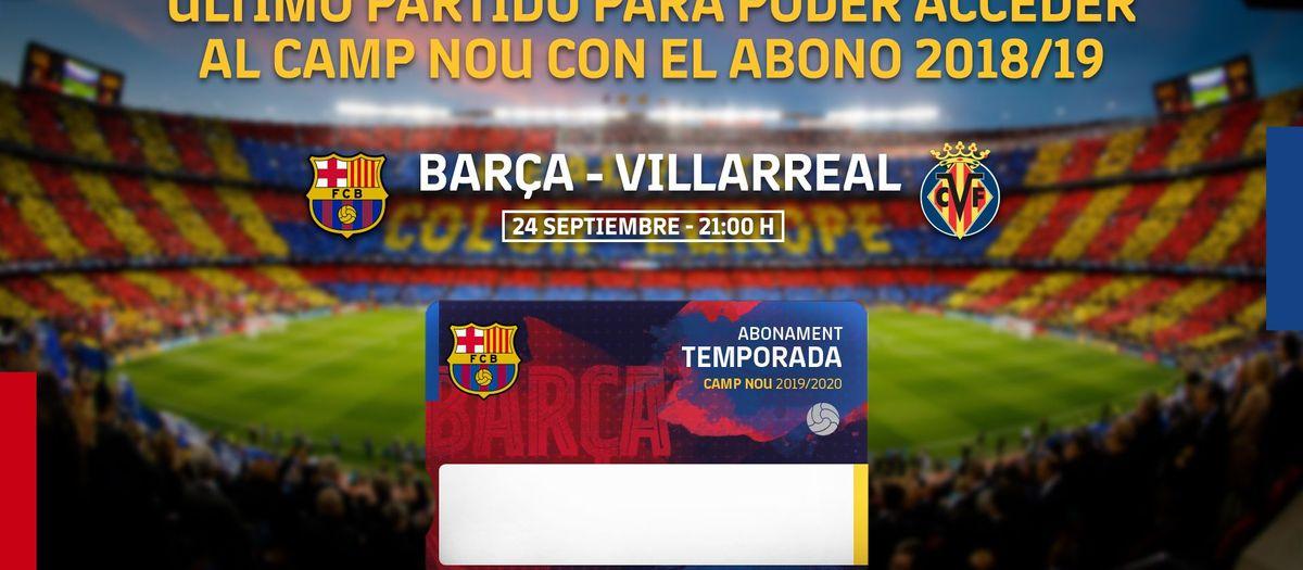 Barça-Villarreal, último partido para utilizar el abono de la pasada temporada