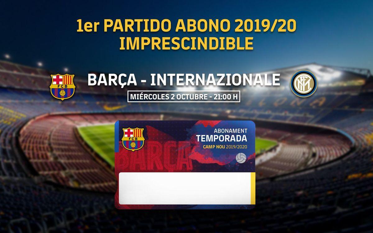 El abono de la temporada 2019/20, obligatorio para el partido ante el Inter en el Camp Nou