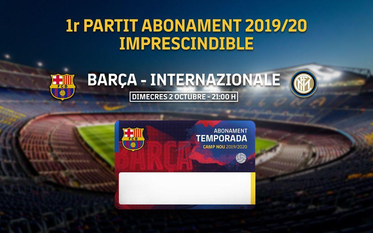 L'abonament de la temporada 2019/20, obligatori per al partit contra l'Inter al Camp Nou