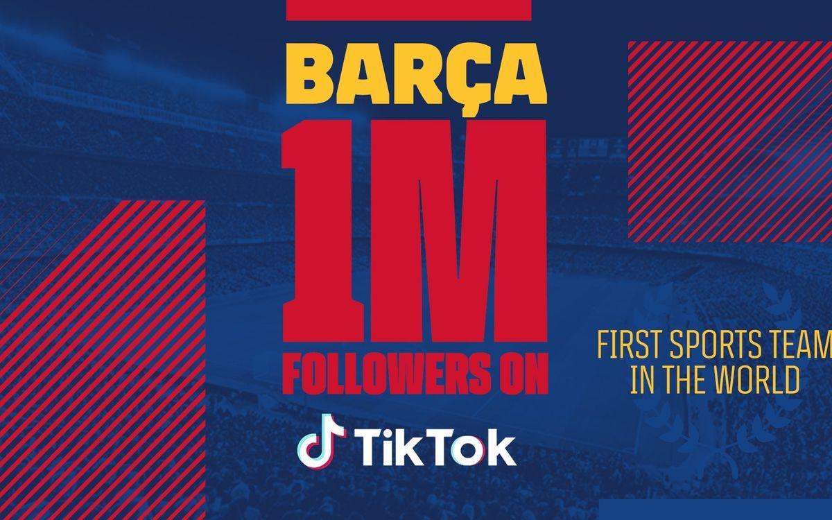 El Barça, el primer club de fútbol que supera el millón de seguidores en TikTok