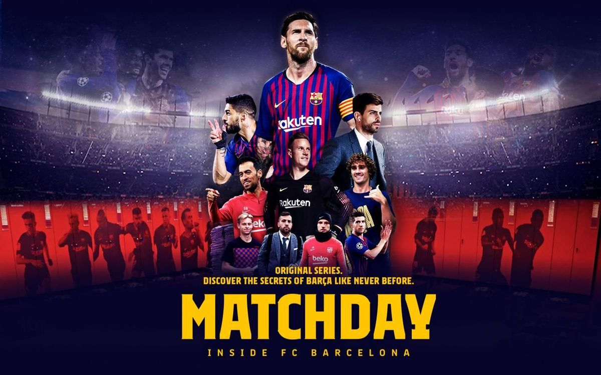 'Matchday', a new documentary series showing FC Barcelona from inside as it has never been seen before