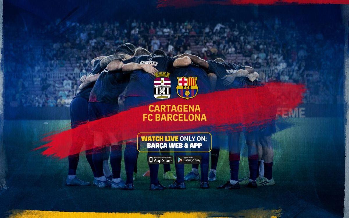 Cartagena v Barça, live on official website and app