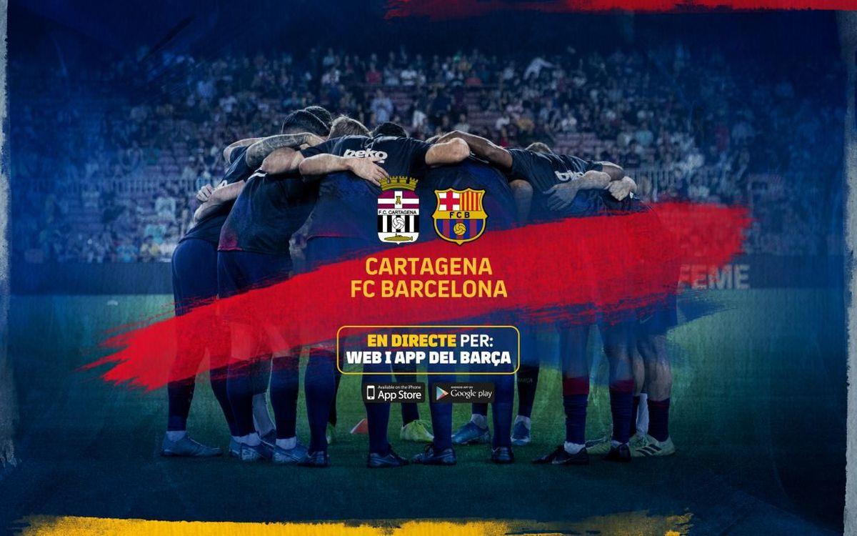 El Cartagena – Barça, en directe pel web i l'app del FC Barcelona