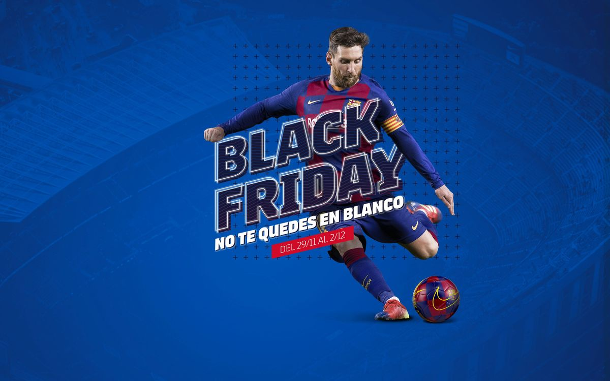 El Black Friday del Barça, del 29 de noviembre al 2 de diciembre