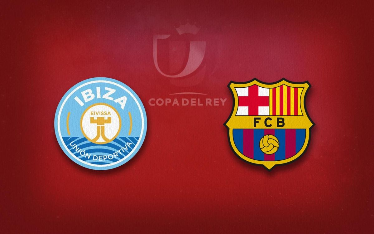 Ibiza, Barça's rival in the Copa del Rey Round of 16
