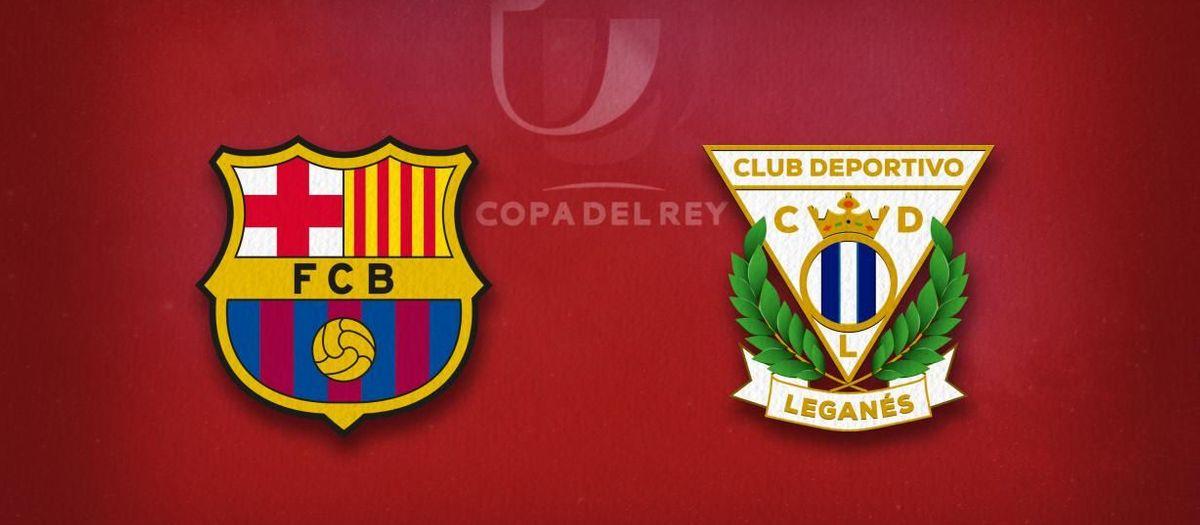 Barça - Leganés en 8èmes de finale de la Coupe du Roi