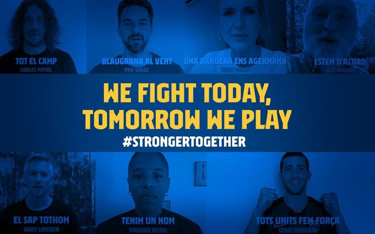 'We fight today, tomorrow we play #StrongerTogether', the video message of hope that Barça is sending to the world