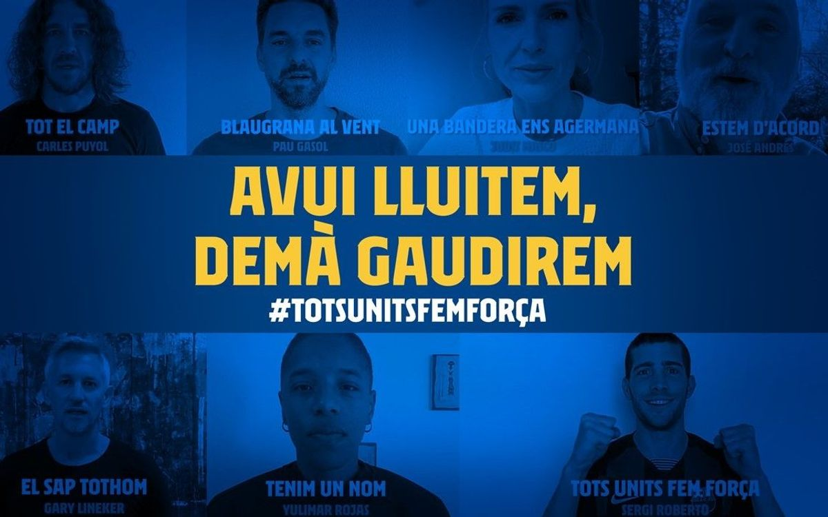 'Avui lluitem, demà gaudirem #TotsUnitsFemForça', el missatge d'esperança que el Barça envia al món a través d'un vídeo coral
